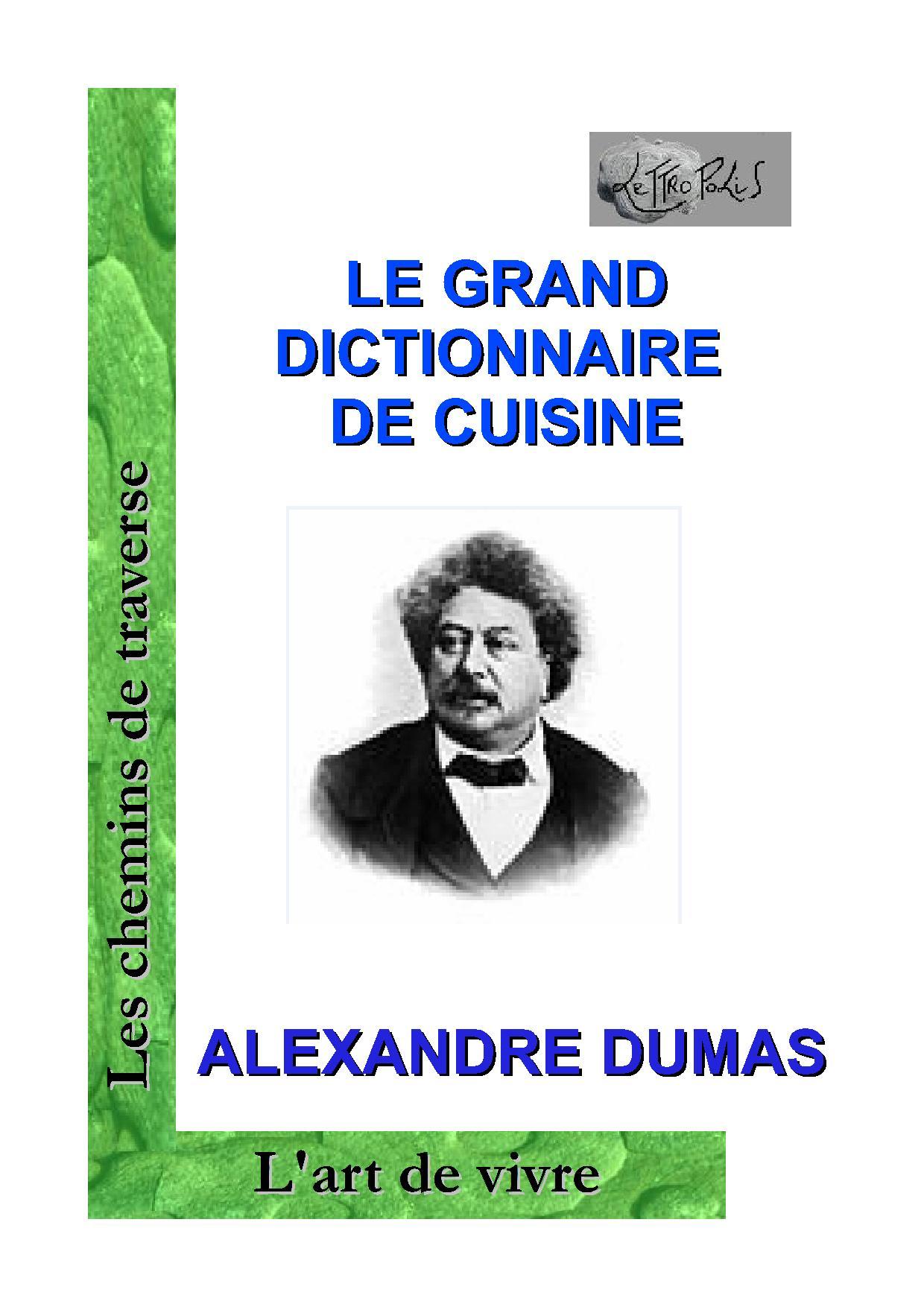 Le grand dictionnaire de cuisine d 39 alexandre dumas for Alexandre dumas grand dictionnaire de cuisine